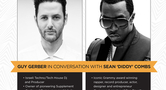 GUY GERBER 'IN CONVERSATION' WITH SEAN 'DIDDY' COMBS, BEATPORT 50% DISCOUNT